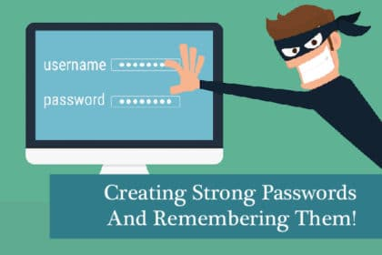 How To Create A Strong Password And Remember It!