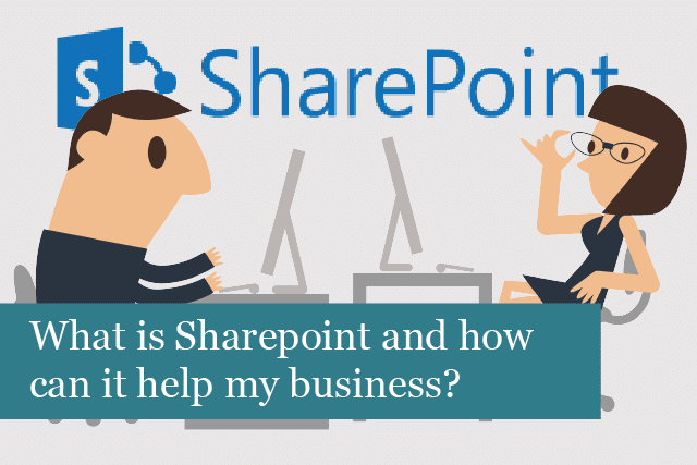 What is Sharepoint and how can it help my business?