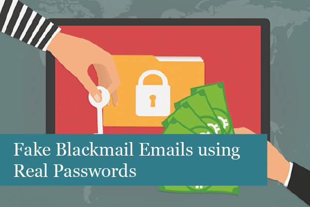 Fake Blackmail Emails using Real Passwords