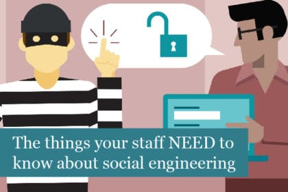 The things your staff NEED to know about social engineering
