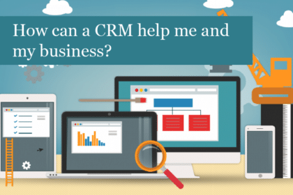 How can a CRM help me and my business?