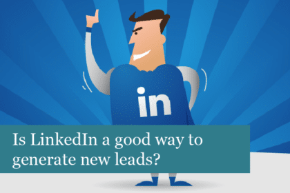 Is LinkedIn a good way to generate new leads?