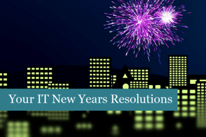 Your IT New Years Resolutions
