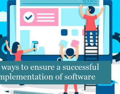 7 ways to ensure a successful implementation of software
