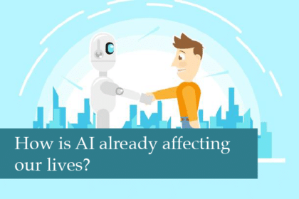 How AI Is Already Affecting Our Lives