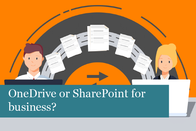 OneDrive Or Sharepoint For Business?