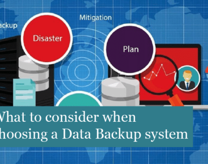 What should you consider when choosing a Data Backup system?