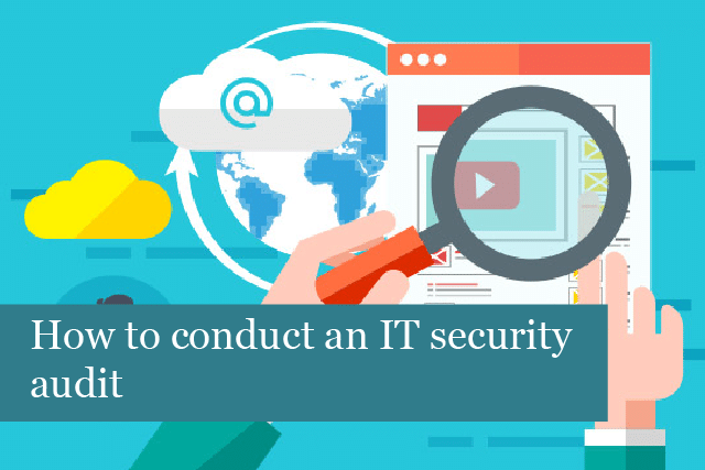 How to conduct an IT security audit