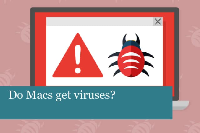 Do Macs get viruses?