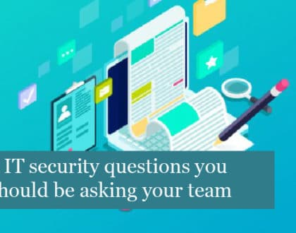 5 IT security questions you should be asking your team