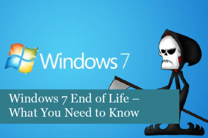 Windows 7 End of Life – What You Need to Know