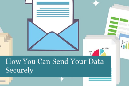 How You Can Send Your Data Securely