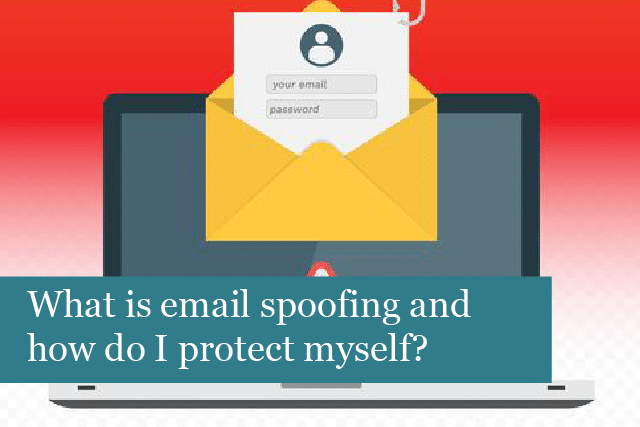 What is email spoofing and how do I protect myself?