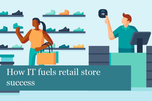 How IT fuels retail store success