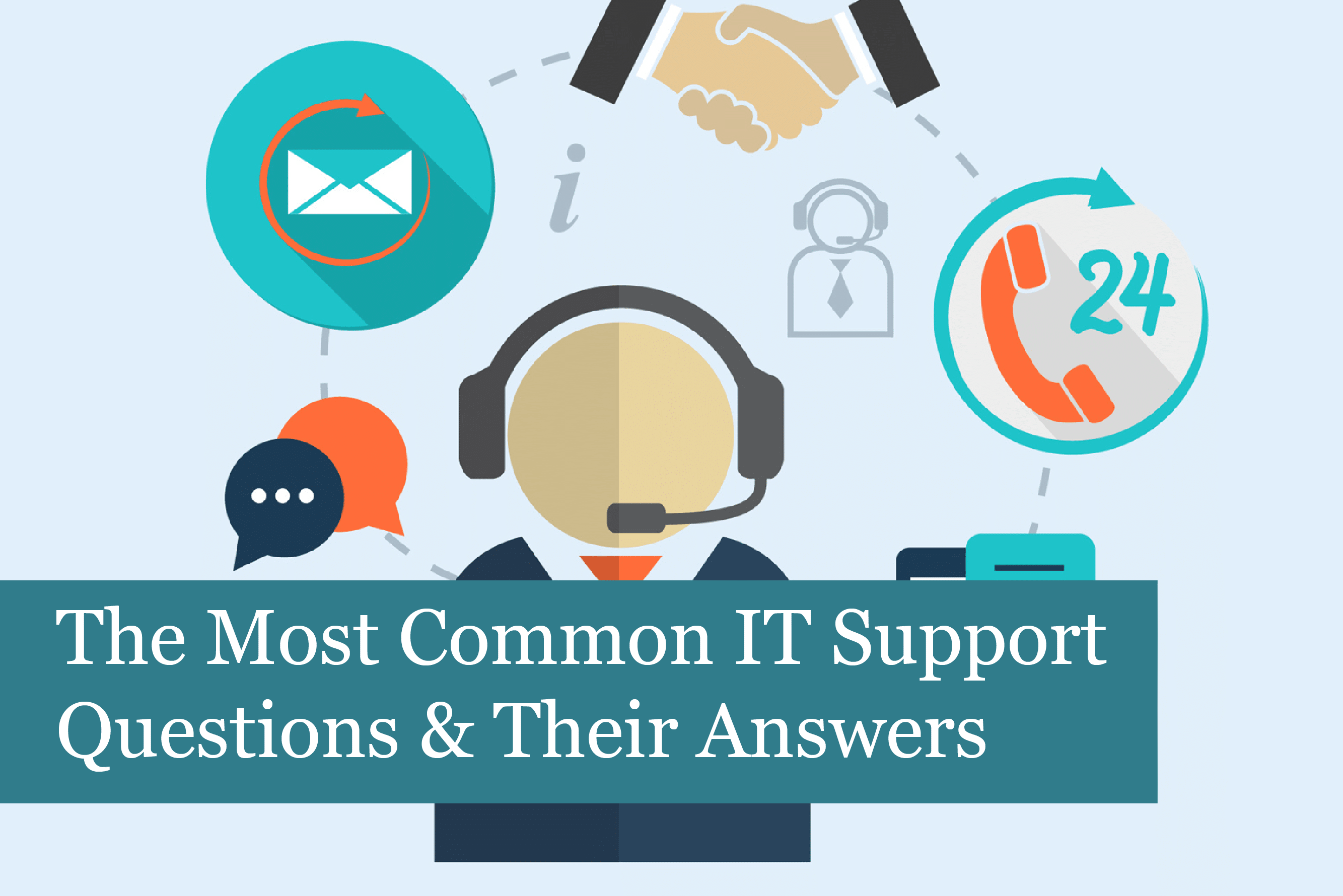 The Most Common IT Support Questions & Their Answers