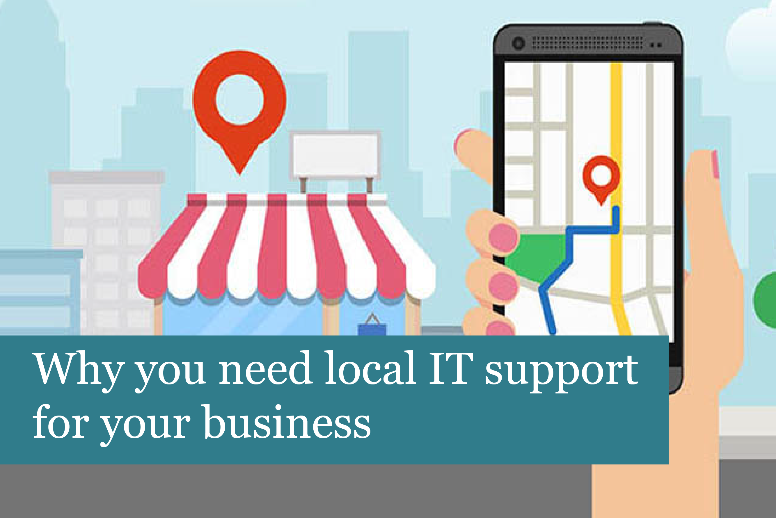 Why You Need Local IT Support