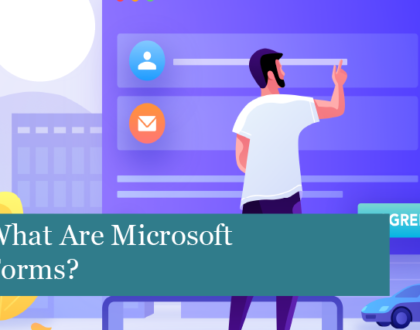 What Are Microsoft Forms?