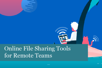 Online File Sharing Tools for Remote Teams