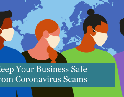 Keep Your Business Safe from Coronavirus Scams