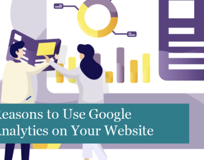 Reasons to Use Google Analytics on Your Website