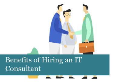 Benefits of Hiring an IT Consultant