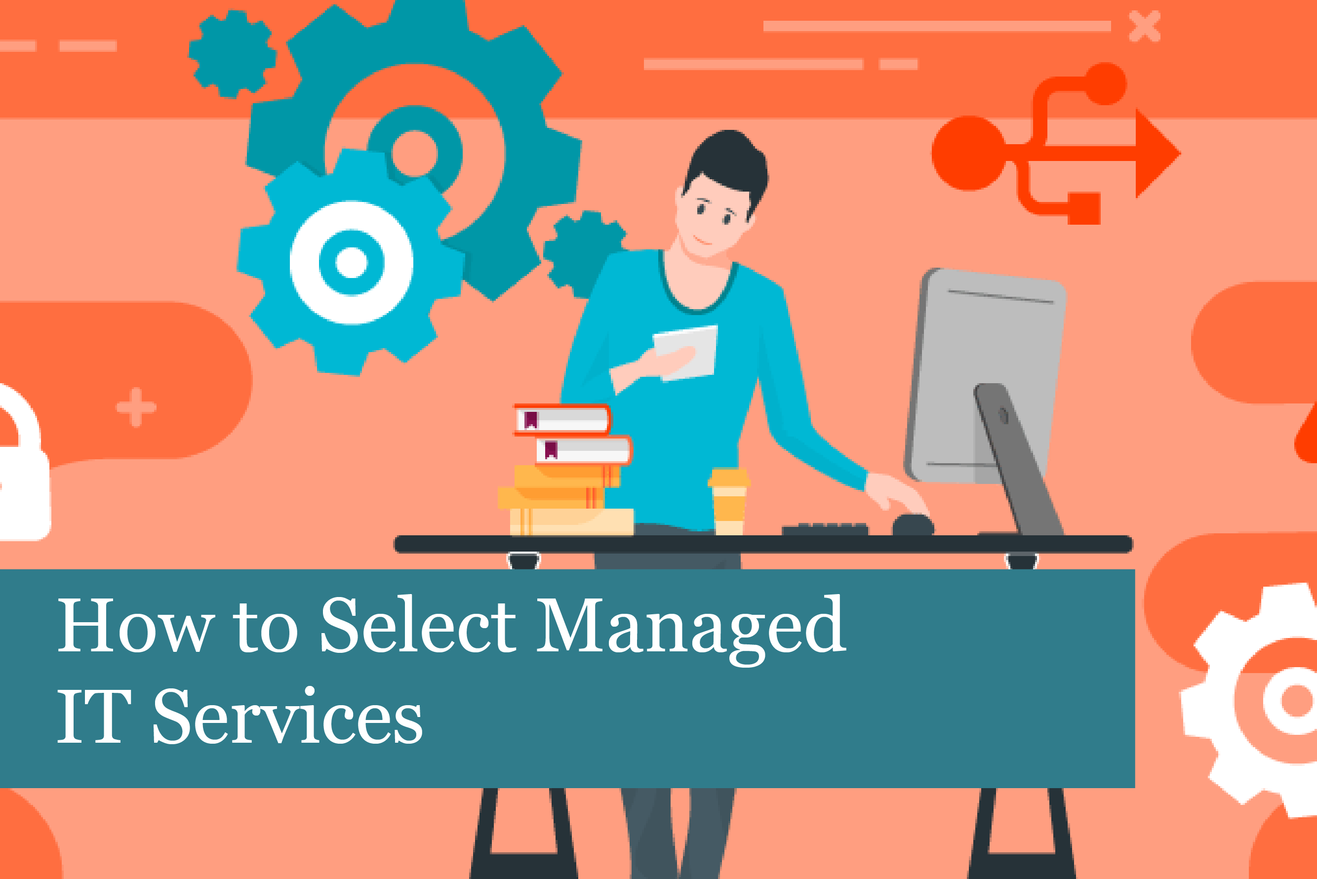 How to Select Managed IT Services