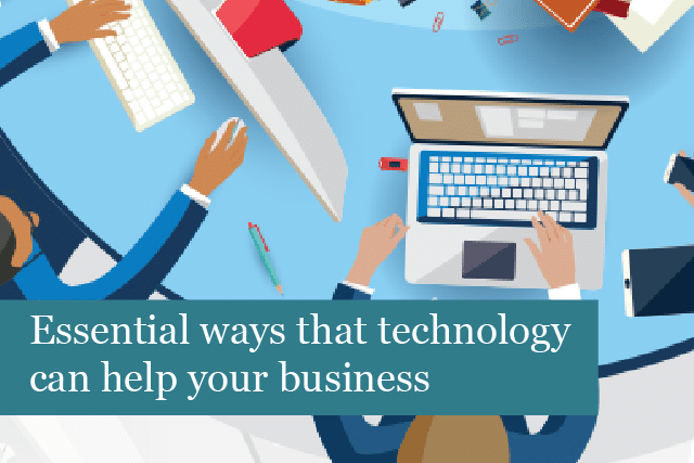 Essential ways that technology can help your business