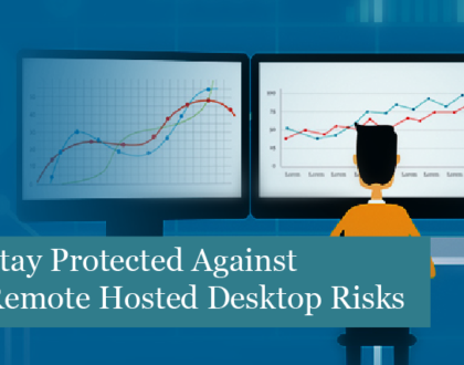 Stay Protected Against Remote Hosted Desktop Risks