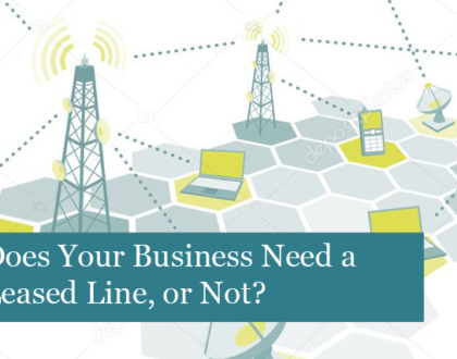 Does Your Business Need a Leased Line, or Not?