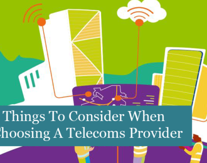 6 Things To Consider When Choosing A Telecoms Provider