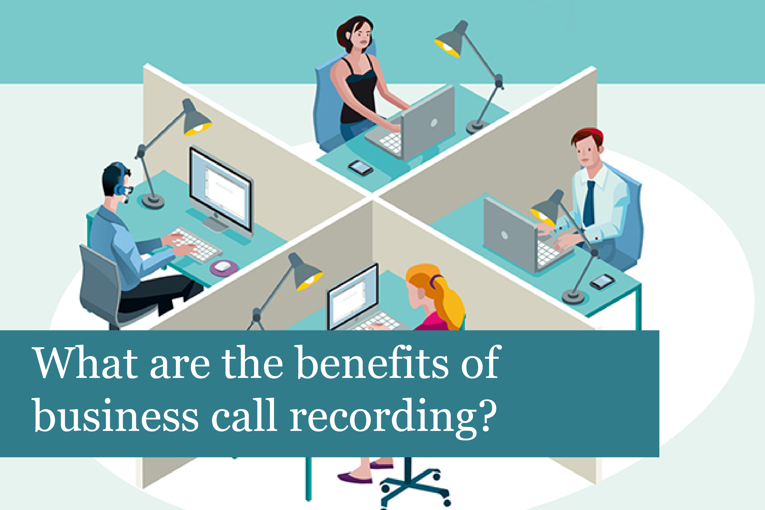 What are the benefits of business call recording?