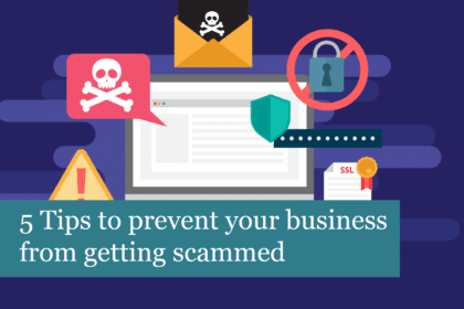 5 Tips to prevent your business from getting scammed