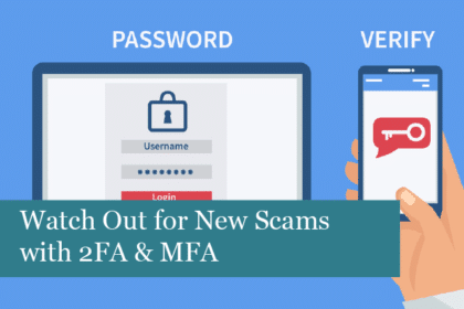 Watch Out for New Scams with 2FA & MFA
