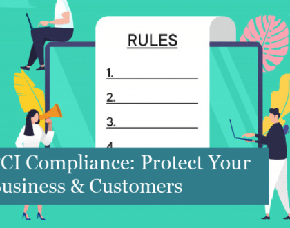PCI Compliance: Protect Your Business & Customers