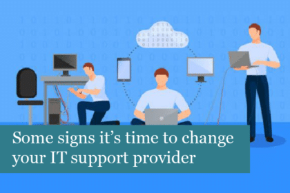 Somesigns it's time to change your IT support provider