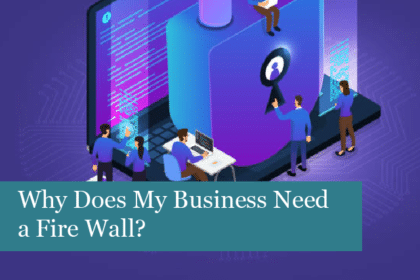 Why Does My Business Need a Fire Wall?