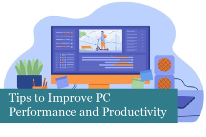 Tips to Improve PC Performance and Increase Productivity