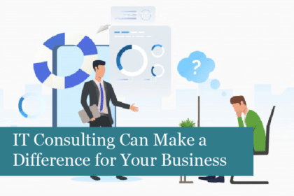 IT Consulting Services Can Make a Major Difference for Your Business